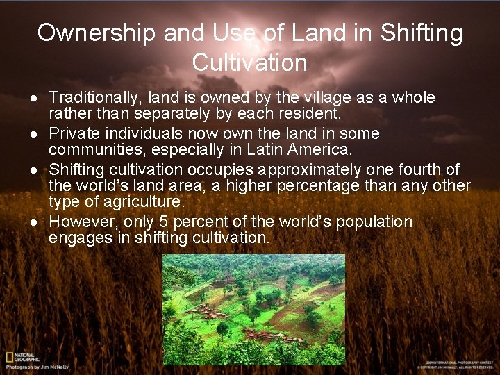 Ownership and Use of Land in Shifting Cultivation · Traditionally, land is owned by