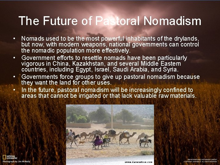 The Future of Pastoral Nomadism • Nomads used to be the most powerful inhabitants