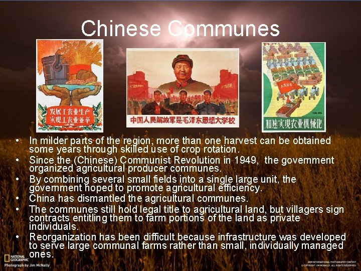 Chinese Communes • In milder parts of the region, more than one harvest can