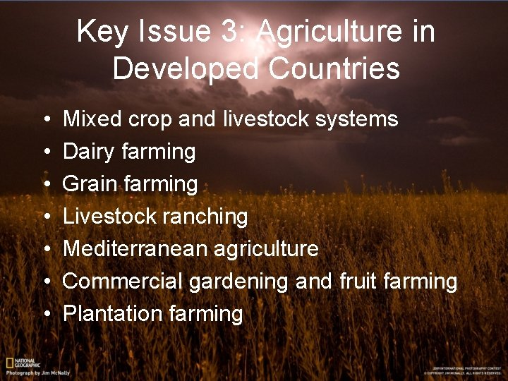 Key Issue 3: Agriculture in Developed Countries • • Mixed crop and livestock systems