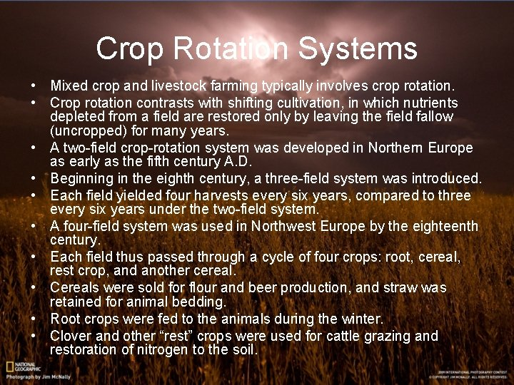 Crop Rotation Systems • Mixed crop and livestock farming typically involves crop rotation. •