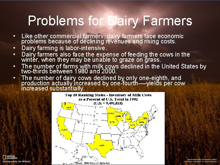 Problems for Dairy Farmers • Like other commercial farmers, dairy farmers face economic problems