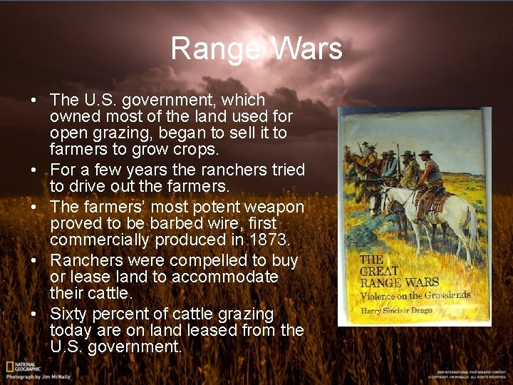 Range Wars • The U. S. government, which owned most of the land used