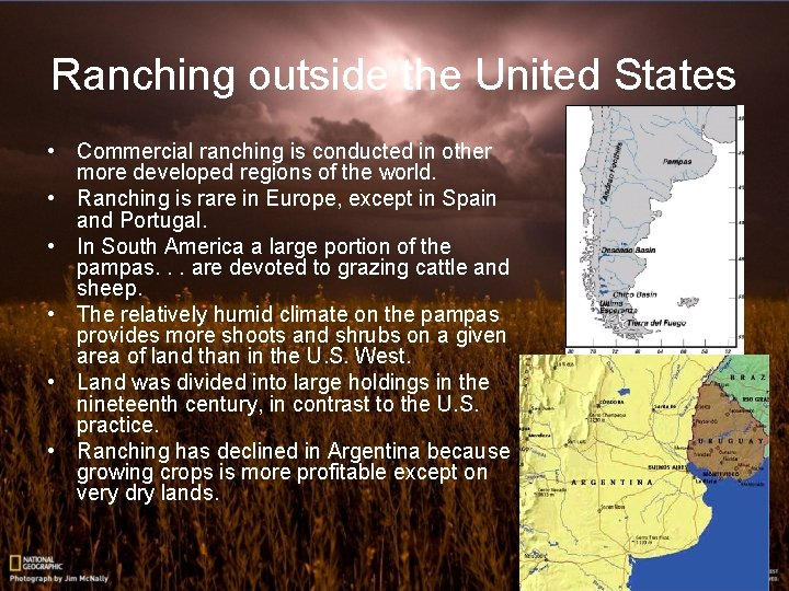 Ranching outside the United States • Commercial ranching is conducted in other more developed
