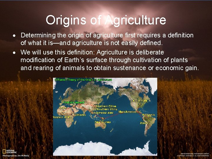 Origins of Agriculture · Determining the origin of agriculture first requires a definition of