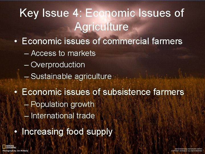 Key Issue 4: Economic Issues of Agriculture • Economic issues of commercial farmers –