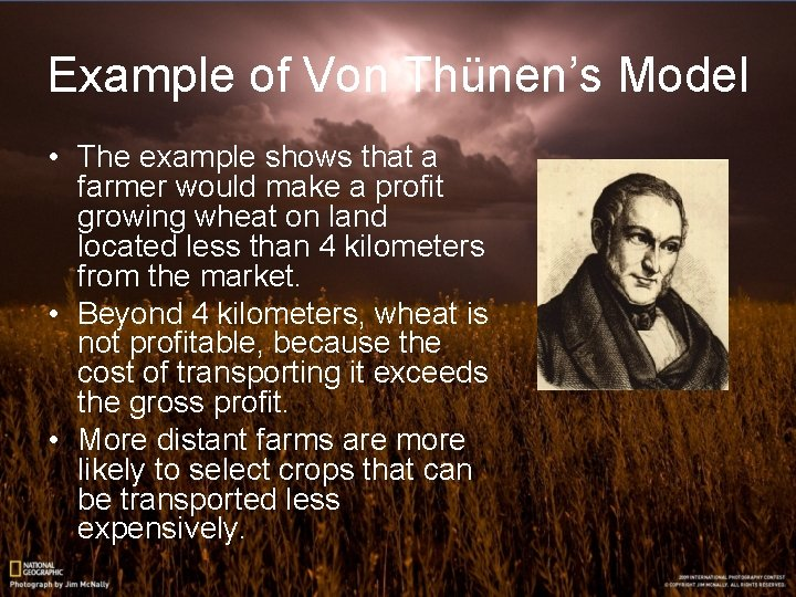 Example of Von Thünen's Model • The example shows that a farmer would make