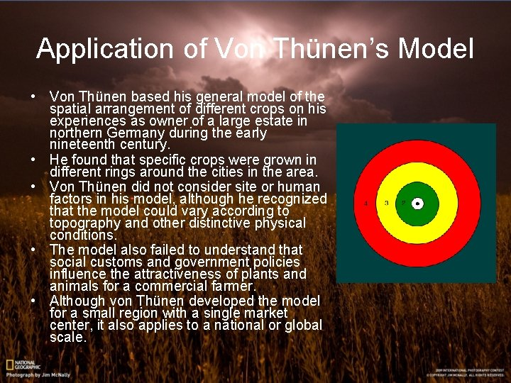 Application of Von Thünen's Model • Von Thünen based his general model of the