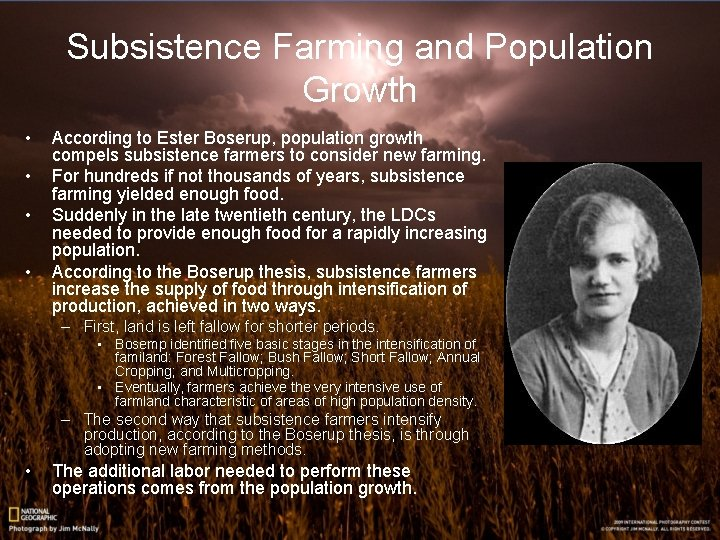 Subsistence Farming and Population Growth • • According to Ester Boserup, population growth compels