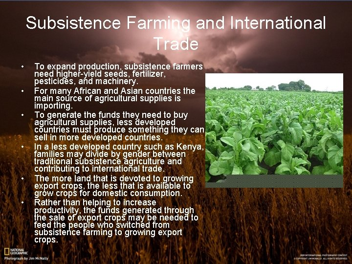 Subsistence Farming and International Trade • • • To expand production, subsistence farmers need