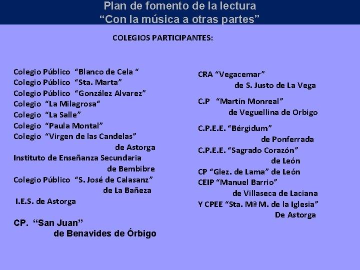 """Plan de fomento de la lectura """"Con la música a otras partes"""" COLEGIOS PARTICIPANTES:"""