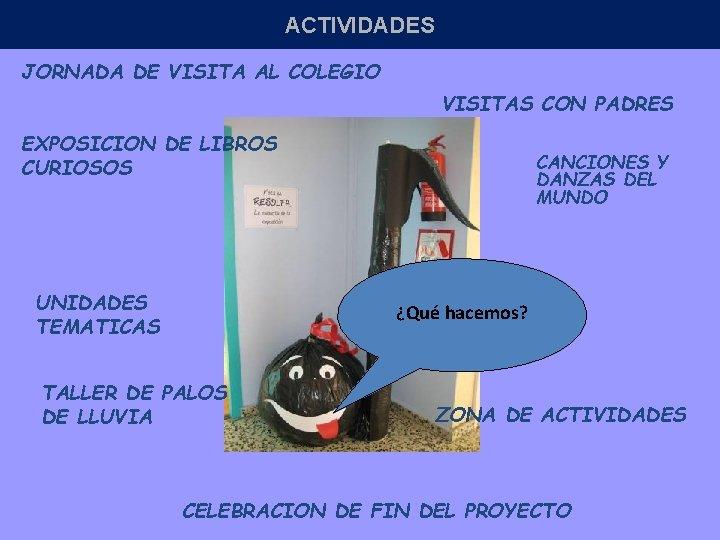 ACTIVIDADES JORNADA DE VISITA AL COLEGIO VISITAS CON PADRES EXPOSICION DE LIBROS CURIOSOS UNIDADES