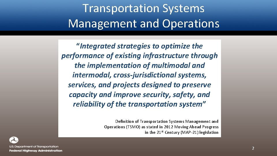 """Transportation Systems Management and Operations """"Integrated strategies to optimize the performance of existing infrastructure"""
