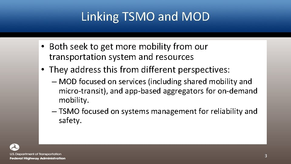 Linking TSMO and MOD • Both seek to get more mobility from our transportation
