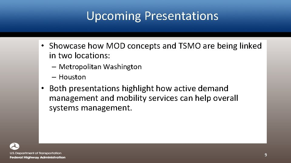 Upcoming Presentations • Showcase how MOD concepts and TSMO are being linked in two
