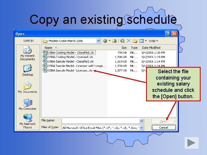 Copy an existing schedule Select the file containing your existing salary schedule and click