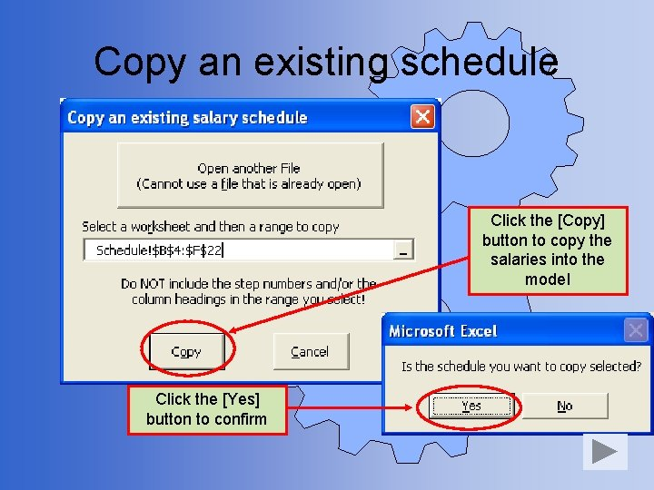 Copy an existing schedule Click the [Copy] button to copy the salaries into the