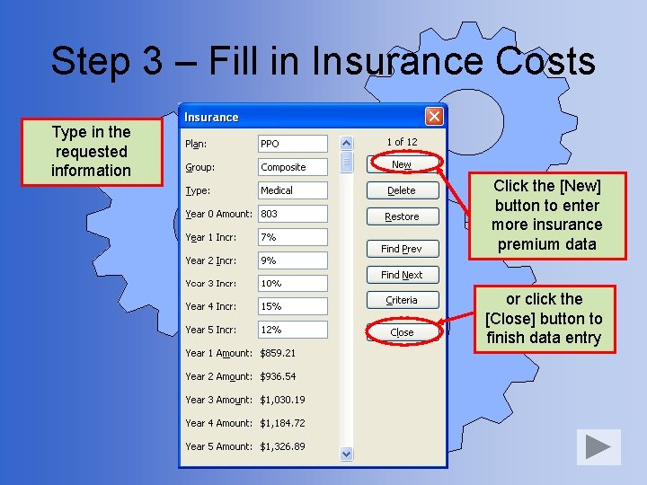 Step 3 – Fill in Insurance Costs Type in the requested information Click the