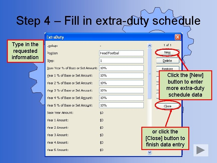 Step 4 – Fill in extra-duty schedule Type in the requested information Click the