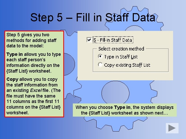 Step 5 – Fill in Staff Data Step 5 gives you two methods for