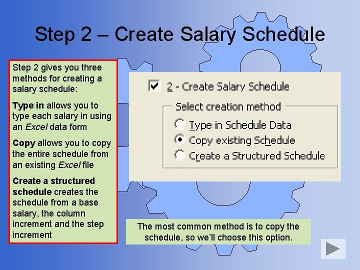 Step 2 – Create Salary Schedule Step 2 gives you three methods for creating