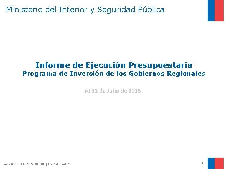 Ministerio del Interior y Seguridad Pública Informe de Ejecución Presupuestaria Programa de Inversión de