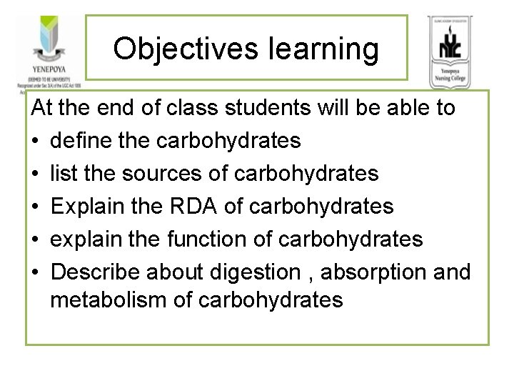Objectives learning At the end of class students will be able to • define