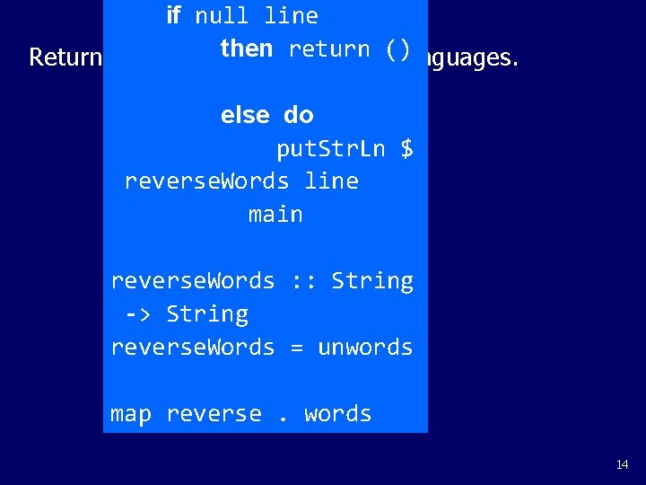 if null line Return then return () in haskell: NOT like other languages.