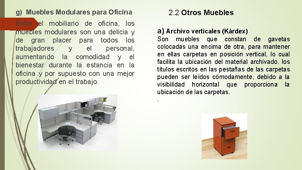 g) Muebles Modulares para Oficina 2. 2 Otros Muebles Entre el mobiliario de oficina,