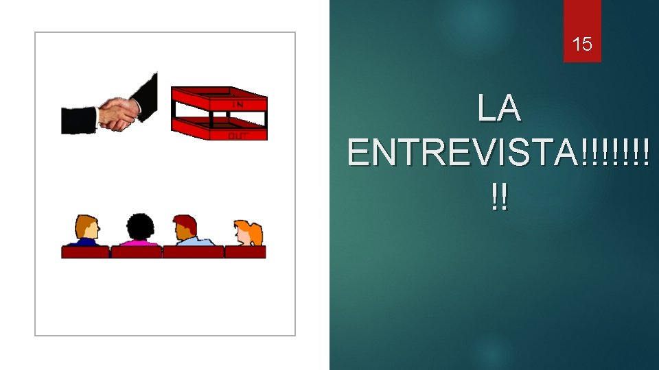 15 LA ENTREVISTA!!!!!!! !!