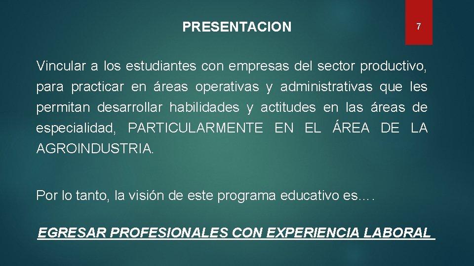 PRESENTACION 7 Vincular a los estudiantes con empresas del sector productivo, para practicar en