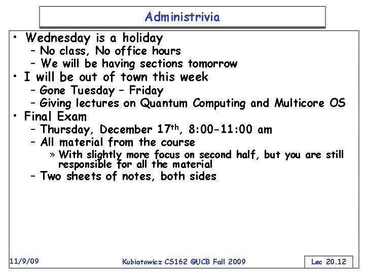 Administrivia • Wednesday is a holiday – No class, No office hours – We