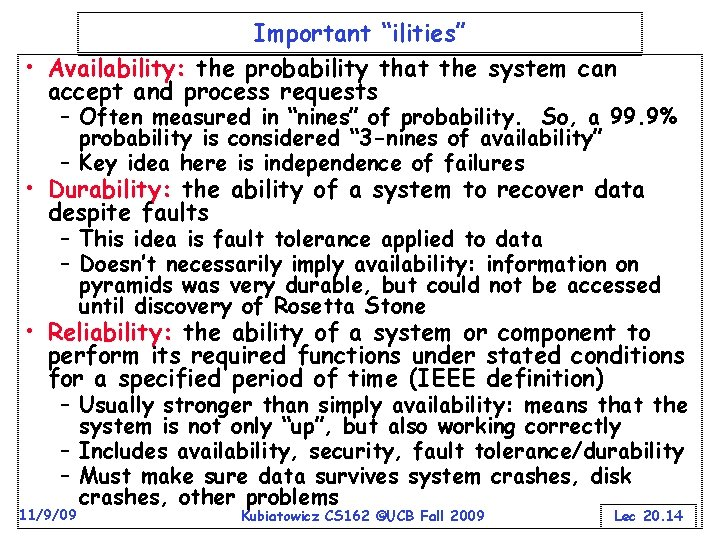 """Important """"ilities"""" • Availability: the probability that the system can accept and process requests"""