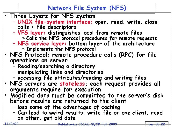 Network File System (NFS) • Three Layers for NFS system – UNIX file-system interface: