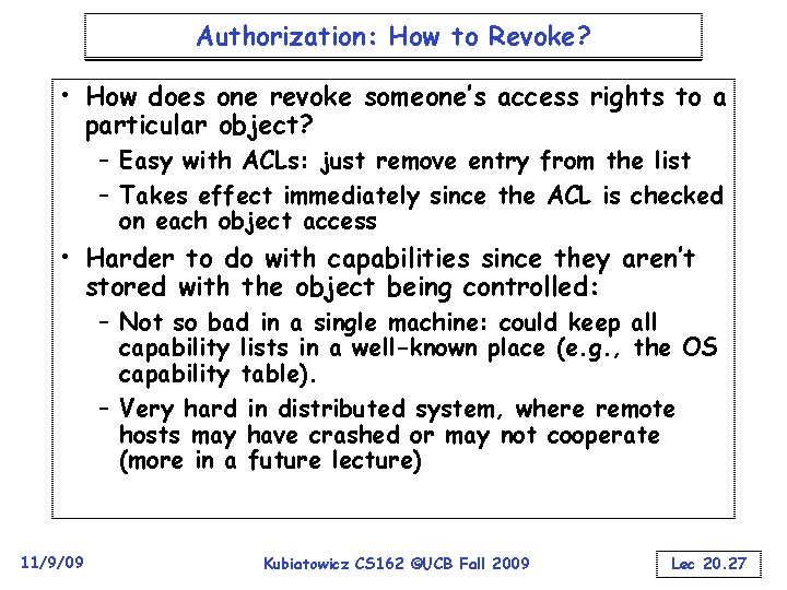 Authorization: How to Revoke? • How does one revoke someone's access rights to a