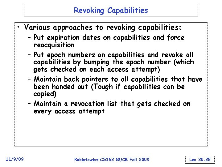 Revoking Capabilities • Various approaches to revoking capabilities: – Put expiration dates on capabilities