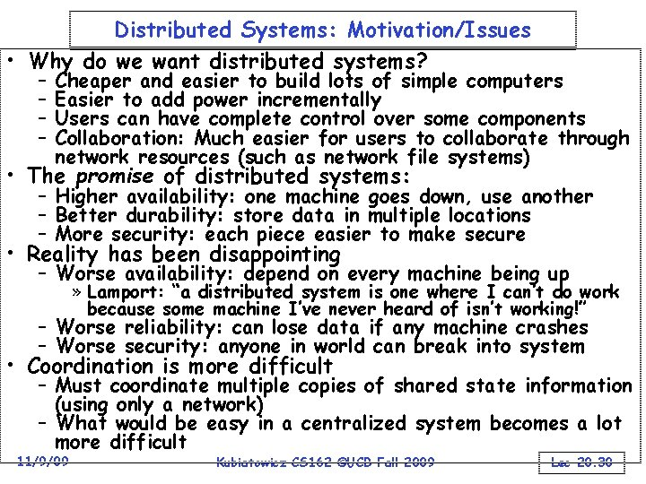 Distributed Systems: Motivation/Issues • Why do we want distributed systems? – – Cheaper and