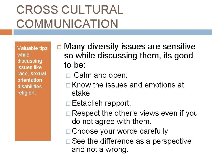 CROSS CULTURAL COMMUNICATION Valuable tips while discussing issues like race, sexual orientation, disabilities, religion.