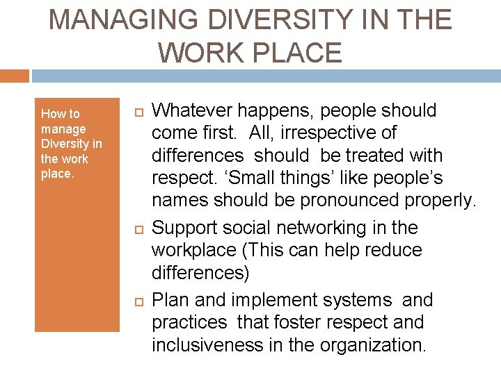 MANAGING DIVERSITY IN THE WORK PLACE How to manage Diversity in the work place.