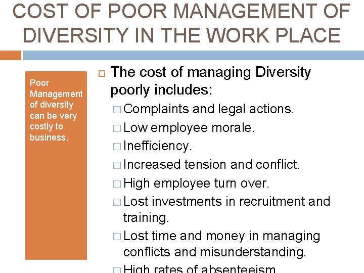 COST OF POOR MANAGEMENT OF DIVERSITY IN THE WORK PLACE Poor Management of diversity