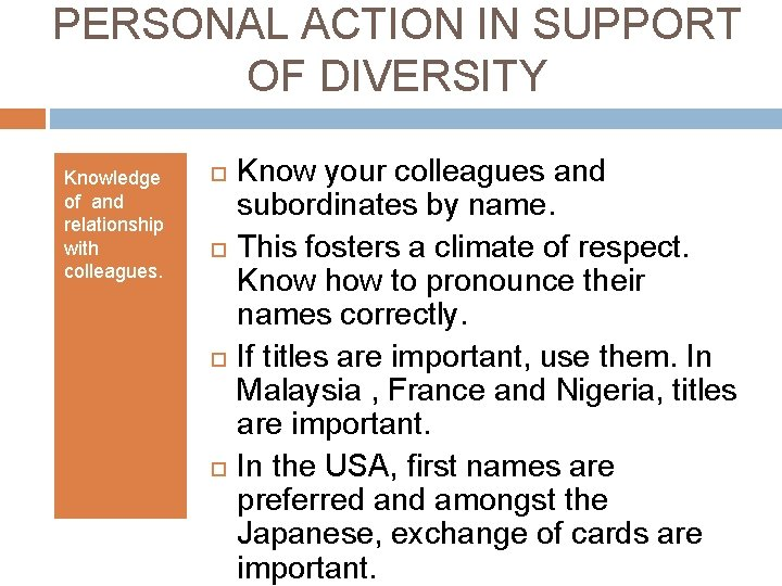 PERSONAL ACTION IN SUPPORT OF DIVERSITY Knowledge of and relationship with colleagues. Know your