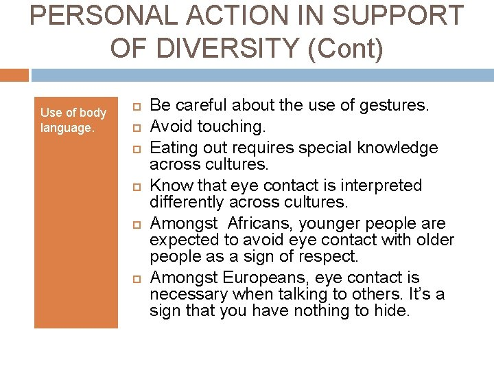 PERSONAL ACTION IN SUPPORT OF DIVERSITY (Cont) Use of body language. Be careful about