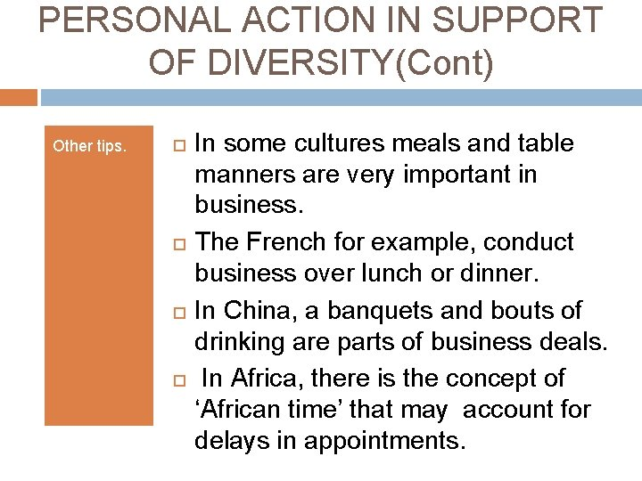 PERSONAL ACTION IN SUPPORT OF DIVERSITY(Cont) Other tips. In some cultures meals and table