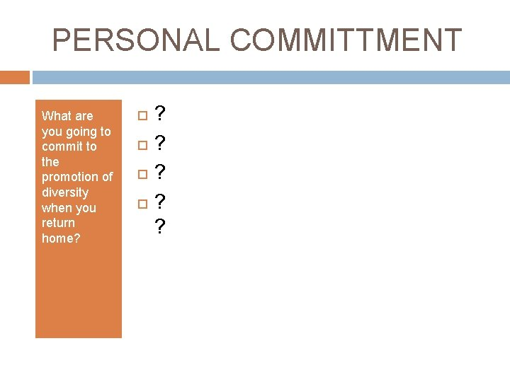 PERSONAL COMMITTMENT What are you going to commit to the promotion of diversity when