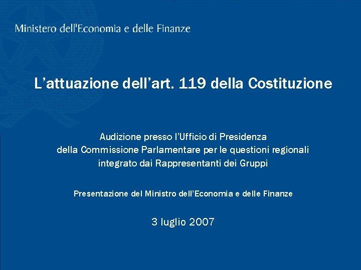 L'attuazione dell'art. 119 della Costituzione Audizione presso l'Ufficio di Presidenza della Commissione Parlamentare per