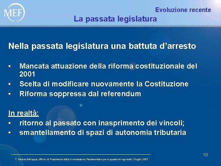 Evoluzione recente La passata legislatura Nella passata legislatura una battuta d'arresto • • •