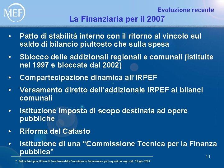 Evoluzione recente La Finanziaria per il 2007 • Patto di stabilità interno con il