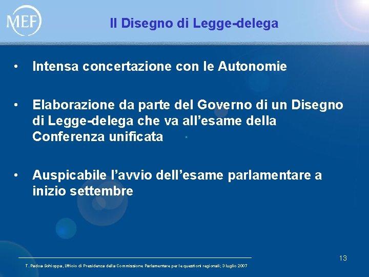 Il Disegno di Legge-delega • Intensa concertazione con le Autonomie • Elaborazione da parte
