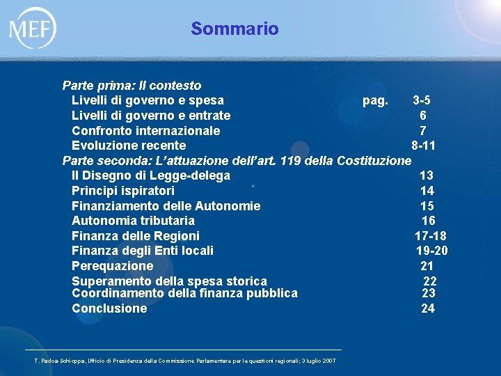 Sommario Parte prima: Il contesto Livelli di governo e spesa pag. 3 -5 Livelli