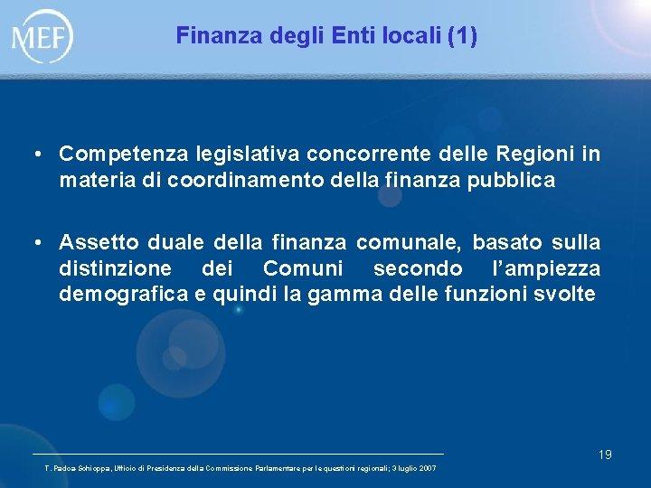 Finanza degli Enti locali (1) • Competenza legislativa concorrente delle Regioni in materia di